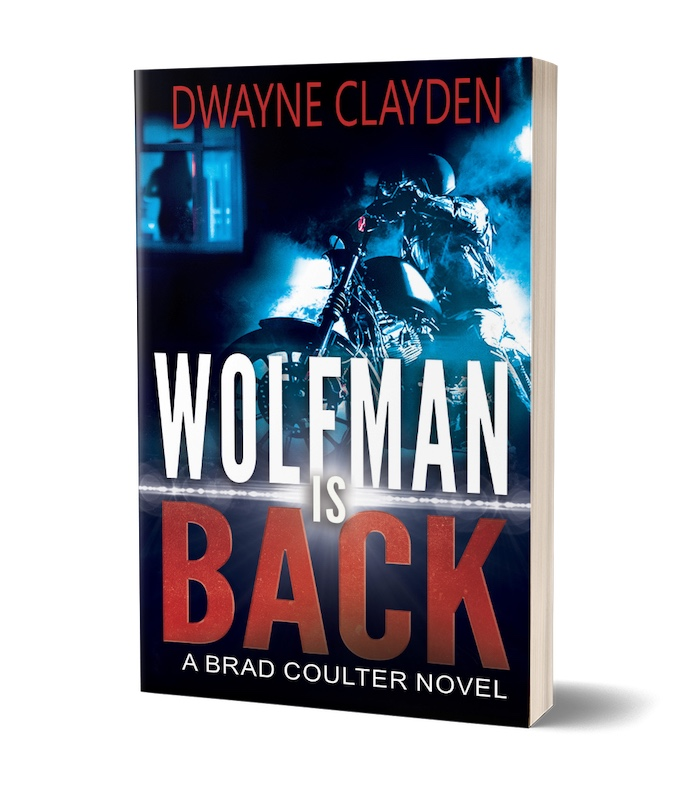 Dwayne Clayden - Wolfman is Back Cover – My Latest Novel released 7 November 2019